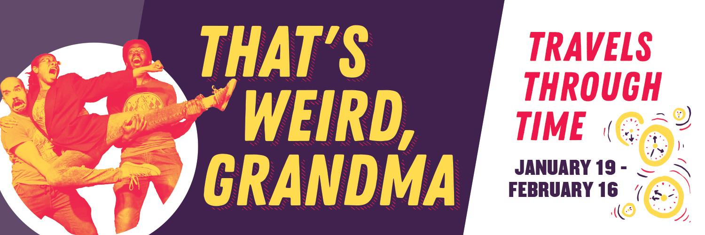 That's Weird Grandma: Travels Through Time